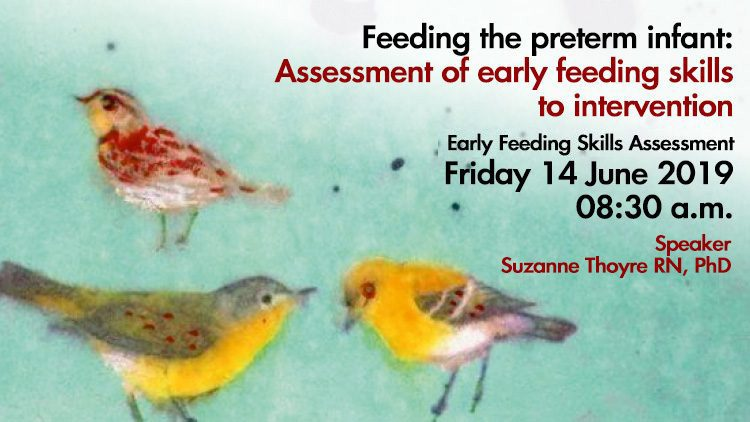 Feeding the preterm infant: Assessment of early feeding skills to intervention | Friday 14 June 2019 08:30 a.m.